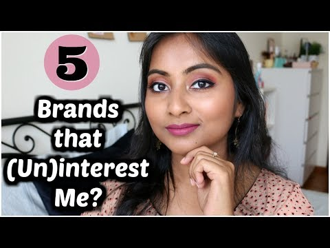 5 Brands That (Un)Interest Me | Most Interesting & Least Interesting Makeup Brands