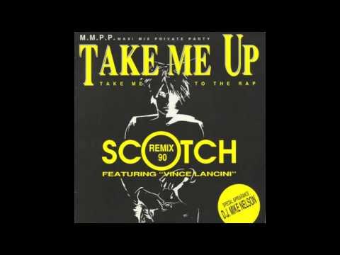 Scotch Take Me Up Remix