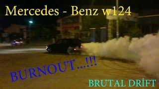 BRUTAL DRİFT - BURNOUT(Mercedes - Benz w124)