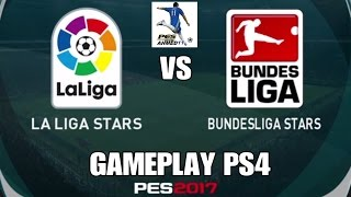 PES 2017 GAMEPLAY PS4 ( LA LIGA STARS VS BUNDESLIGA STARS ) بيس17