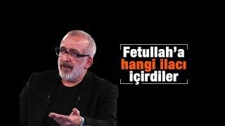 Ahmet KEKEÇ   Fetullah'a hangi ilacı içirdiler