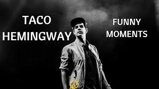 [ TACO HEMINGWAY ] FUNNY MOMENTS