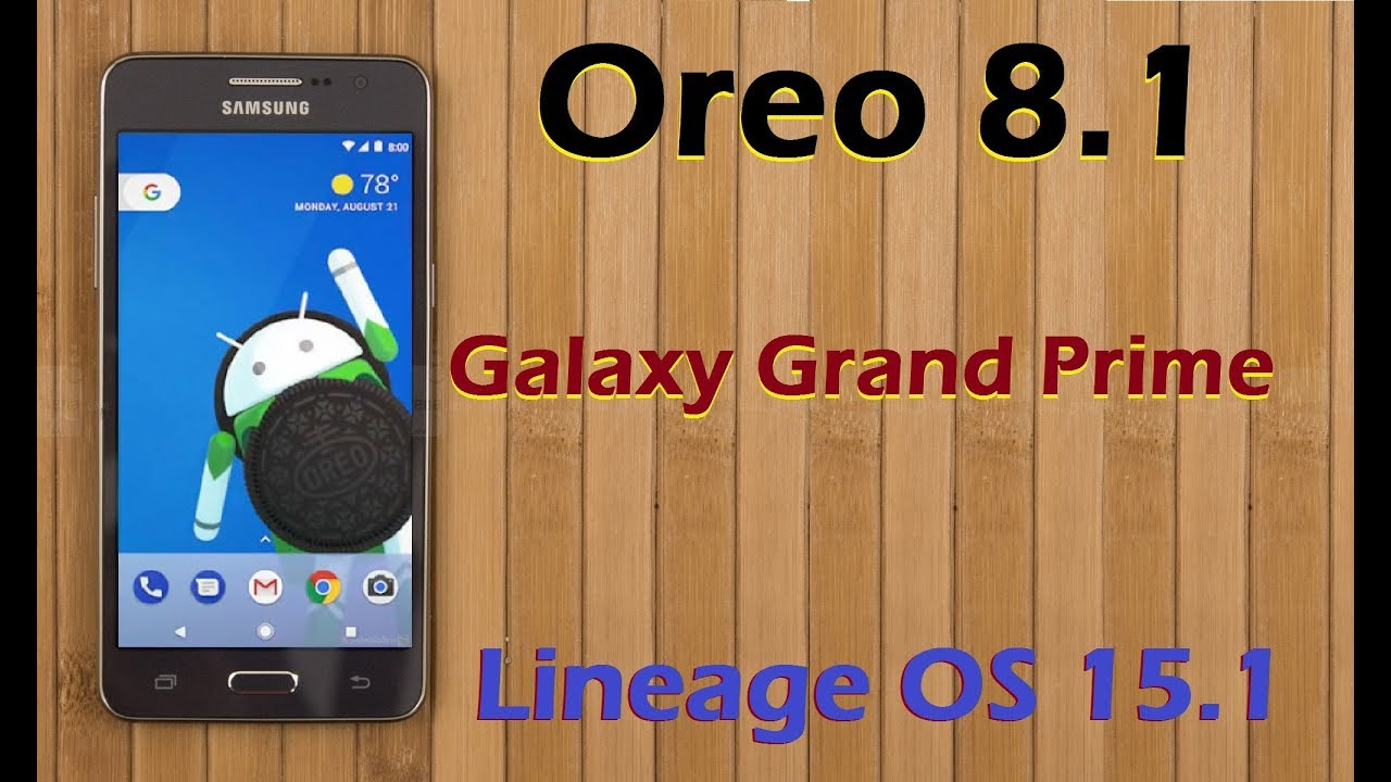 How to Update Android Oreo 8 1 in Galaxy Grand Prime (Lineage OS 15 1)  Install and Review
