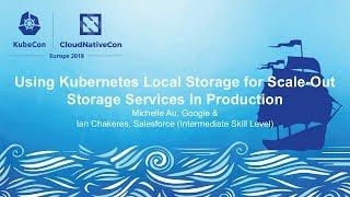 À l'aide de Kubernetes Local de Stockage pour un Stockage évolutif Services - Michelle Ua et Ian Chakeres