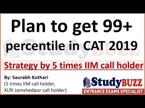 How to get 99+ percentile in CAT 2019? Strategy by 5 times IIM call holder