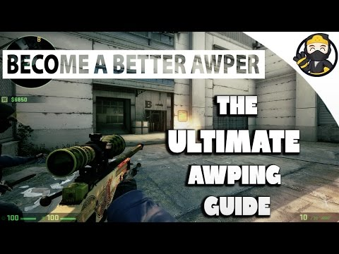CS:GO - The Ultimate Awp Guide (Become a Better Awper)