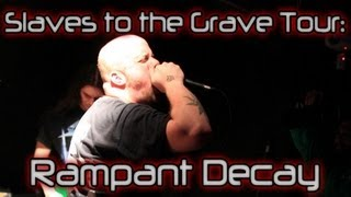 Slaves to the Grave Tour: Rampant Decay