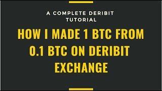Deribit Exchange Tutorial | Trade Bitcoin Using Leverage | Made 1 BTC from 0.1 BTC
