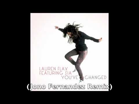 'You've Changed' - Lauren Flax ft Sia (Jono Fernandez Remix)