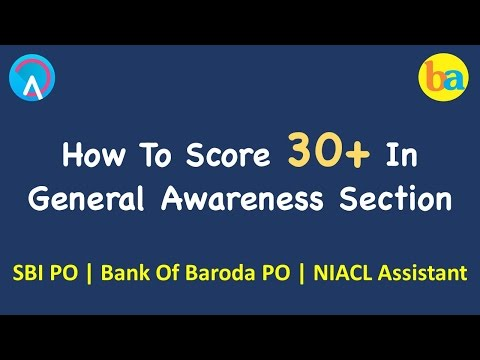 How to prepare for General Awareness for SBI PO, NIACL, RBI Grade B & BOB Exams