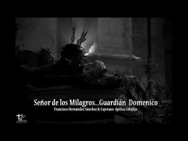 Señor de los Milagros...Guardián Domenico - BCT Stmo. Cristo de los Milagros