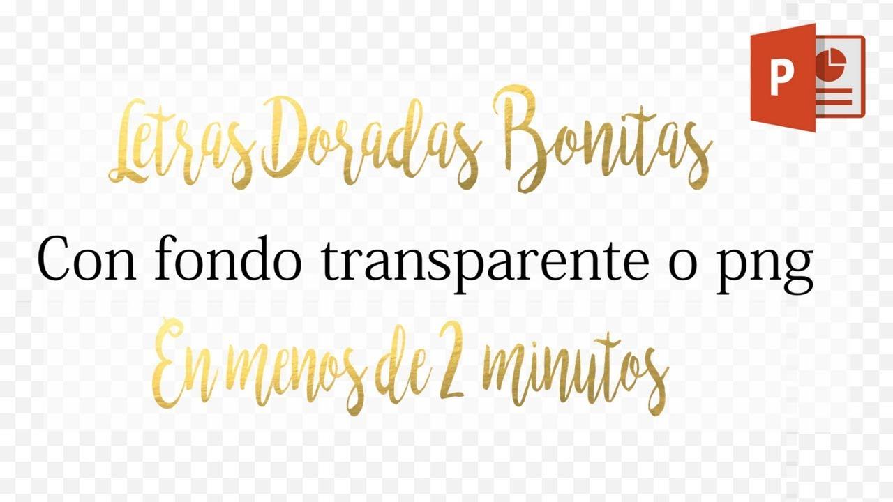 Letras Doradas Bonitas Con Fondo Transparente O Png En 2 Minutos Facil Con Power Point
