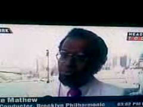 GEORGE MATHEW and BROOKLYN PHILHARMONIC on HEADLINES TODAY TELEVISION, June 16, 2007