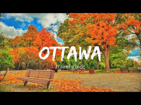 OTTAWA Travel Guide, 5 best place in ottawa that you must visit  !!