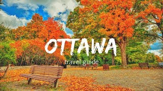 OTTAWA Travel Guide, best place to visit in ottawa canada