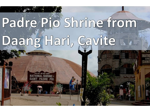 Padre Pio Shrine from Daang Hari, Cavite