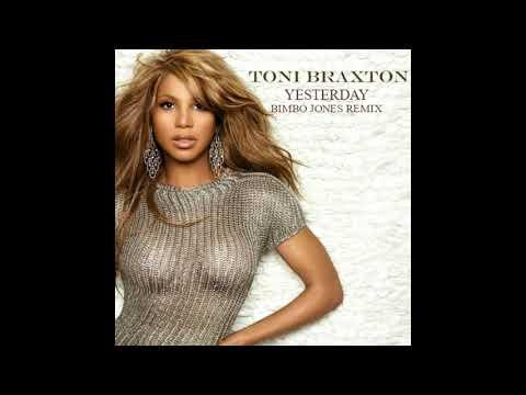 Toni Braxton // Yesterday (Bimbo Jones Remix)