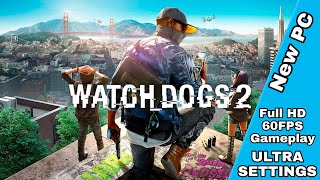 ULTRA SETTINGS Full HD 60FPS | WATCH DOGS 2 GAMEPLAY | New PC Testing | 2018 (HINDI)