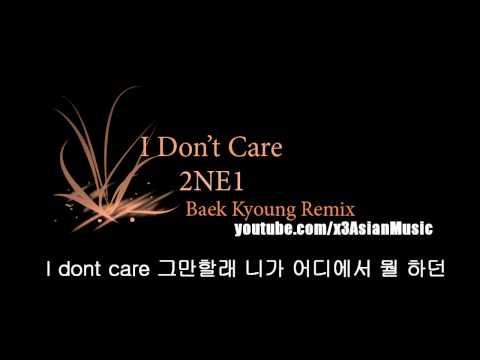I Don't Care (Baek Kyoung Remix) - 2ne1