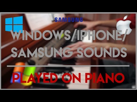 Windows/iPhone/Samsung sounds (+bonus) - PLAYED ON PIANO [HD]