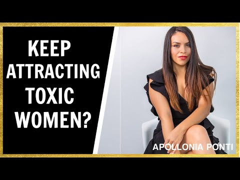 5 Reasons Why You Keep Attracting Toxic Relationships & Women!
