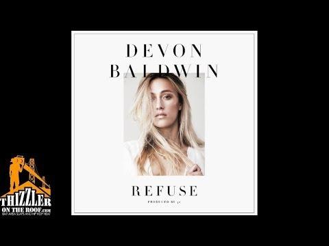 Devon Baldwin - Refuse [Thizzler.com]