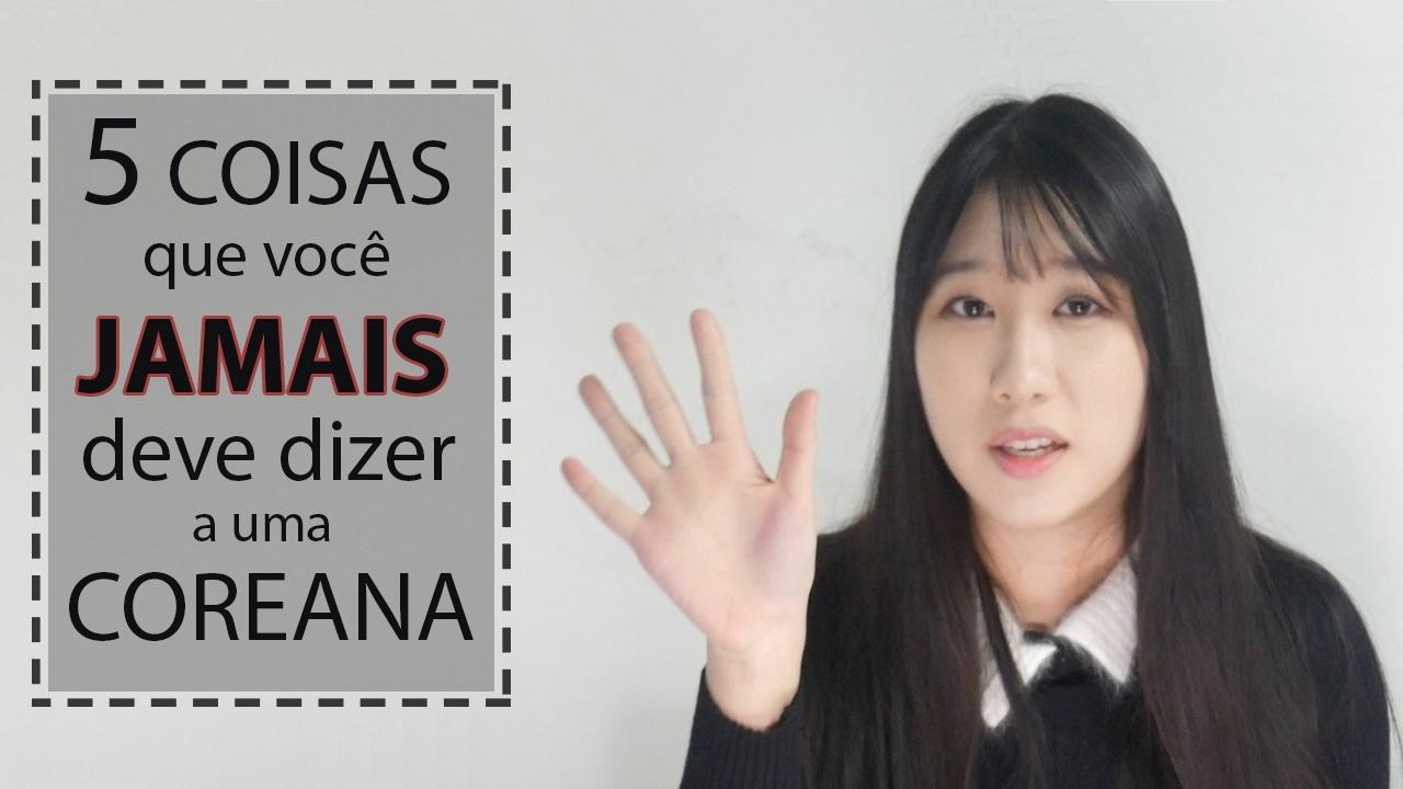Não fale isso para uma coreana! | Coreanissima