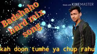 (Badshahoo) kah doon tumhe ya chup rahu (hard mix by dj prakash)