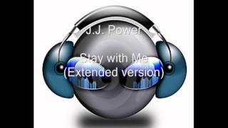 J.J. Power - Stay with Me (Extended version)