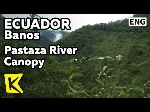 【K】Ecuador Travel-Banos[에콰도르 여행-바뇨스]파나타사 강 캐노피/Pastaza River Canopy/Bungee Jump/Agoyan Waterfalls