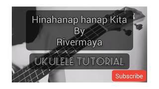 HINAHANAP-HANAP KITA BY RIVERMAYA   UKULELE TUTORIAL