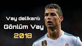 Cristiano Ronaldo • Vay Delikanlı Gönlüm • 2018
