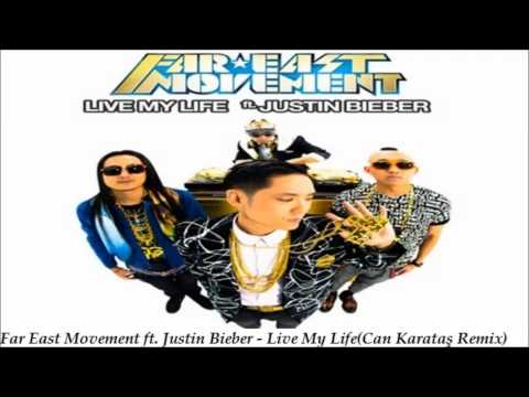 Far East Movement ft  Justin Bieber   Live My Life Can Karataş Remix