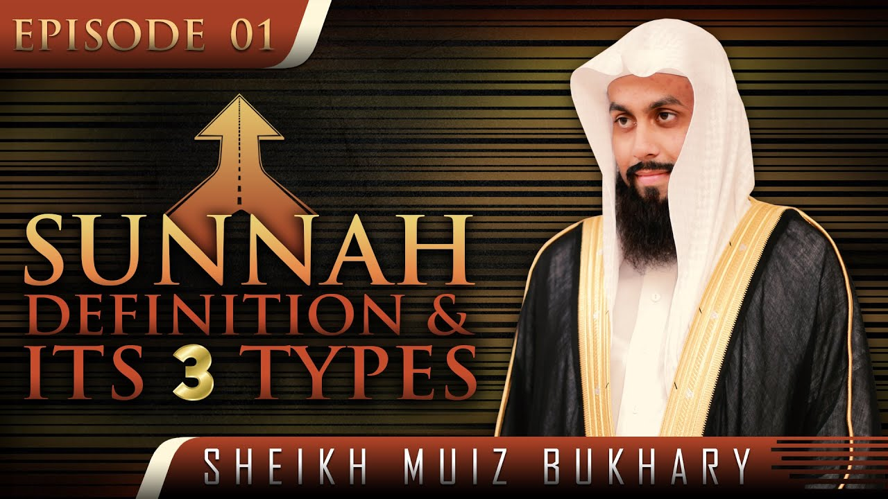 Sunnah - Definition & Its 3 Types ᴴᴰ ┇ #SunnahRevival ┇ by Sheikh Muiz Bukhary ┇ TDR Production