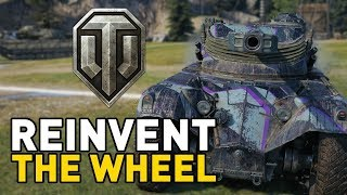World of Tanks || Reinventing the Wheel