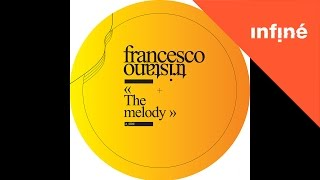 Francesco Tristano - The Melody (Francesco Tristano Mix)