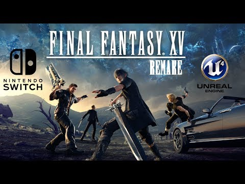 Nintendo Switch - Final Fantasy XV Remake?