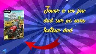 TUTO-COMMENT JOUER A UN JEU DVD SUR PC SANS LECTEUR DVD