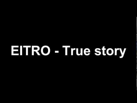 EITRO - True Story (original Mix) [HD/ HQ]