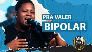FM O Dia - Pra Valer - Bipolar