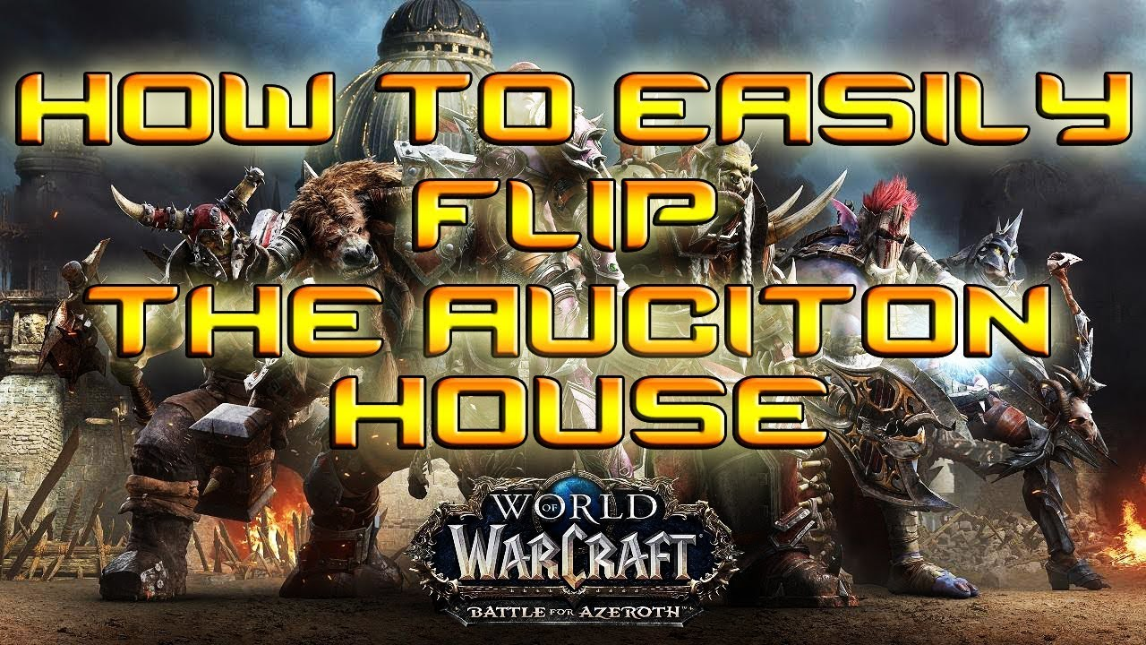 Flipping The Auction House For Massive Profit World Of Warcraft