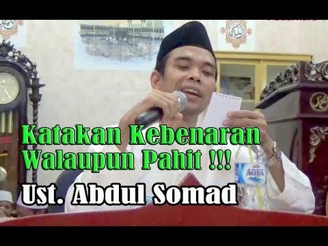 Ust. Abdul Somad    Katakan Kebenaran Walaupun Pahit
