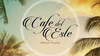 Café del Este - Official Playlist 2019