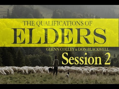 Qualifications of Elders: Session 2