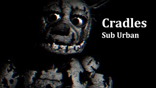 [SFM/FNAF] Cradles by Sub Urban remake part for Aronimous