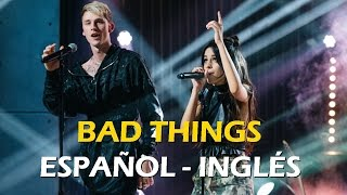 Camila Cabello, Machine Gun Kelly - Bad Things español inglés