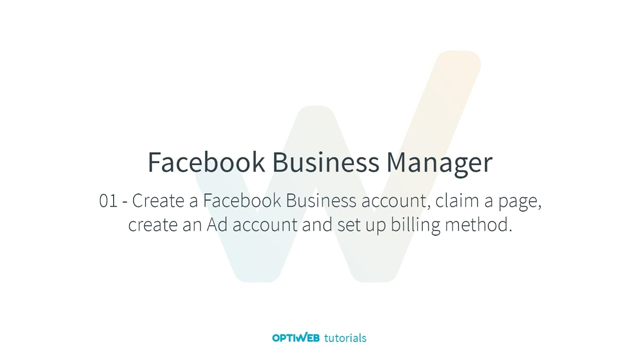 Business FB - 01 - Creating profile, add page, Ad account and payment method - Optiweb tutorials