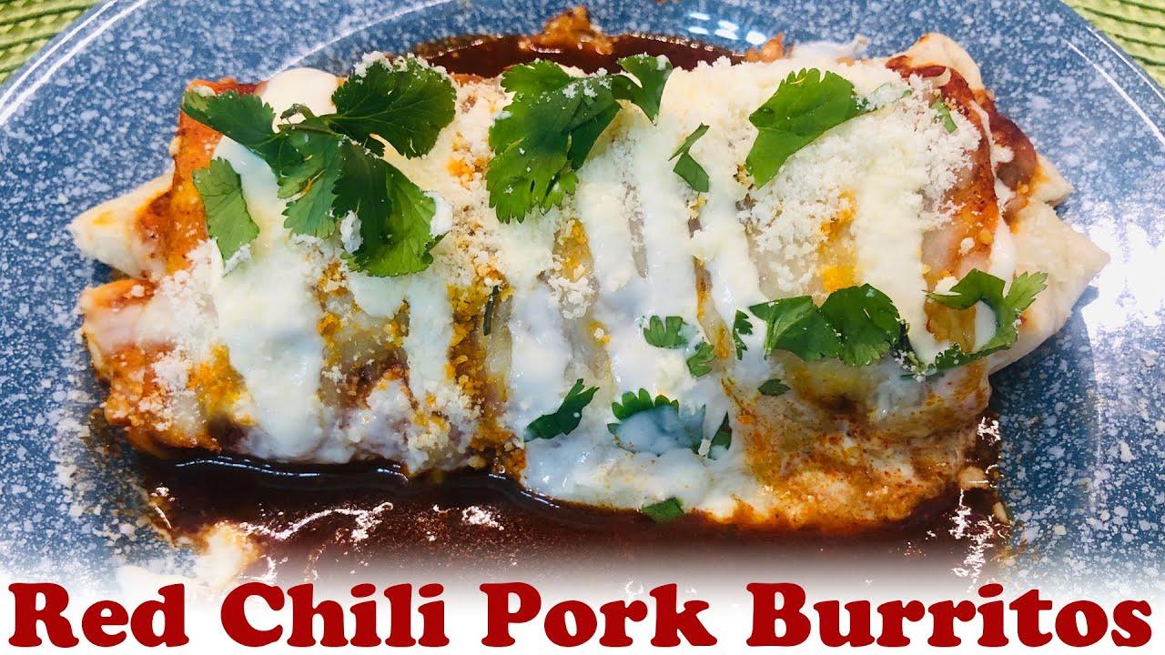 How To Make Red Chili Pork Burritos Youtube