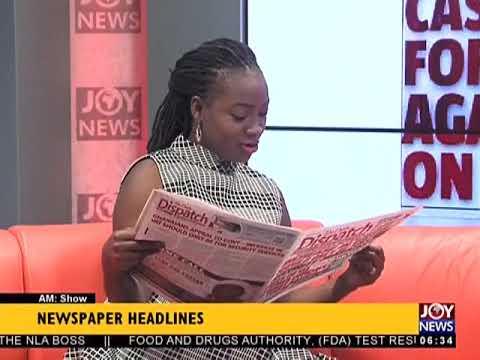 AM Show Newspaper Headlines on JoyNews (15-3-18)