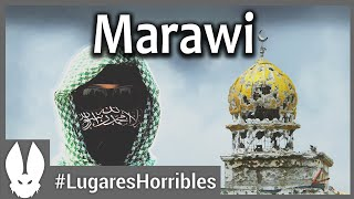 Los lugares mas horribles del mundo: Marawi.